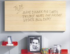 Bamboo Dry Erase Board! Love this. Sustainable style, and great to leave notes back & forth to each other. ;)