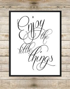 Enjoy the Little Things 8X10 INSTANT DOWNLOAD Printable - Quote Print Inspirational Quote  wall art typography decor