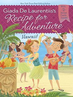 Hawaii! #6 (Recipe for Adventure) by Giada De Laurentiis