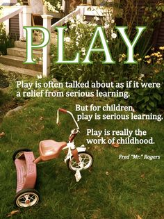 """""""Play is often talked about as if it were a relief from serious learning. But for children, play is serious learning. Play is really the work of childhood. Play Based Learning, Learning Through Play, Early Learning, Kids Learning, Learning Activities, Early Childhood Quotes, Childhood Memories, Play Quotes, Kid Quotes"""