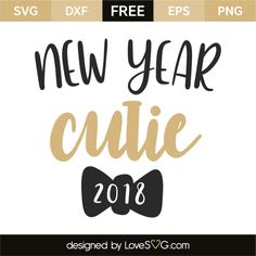*** FREE SVG CUT FILE for Cricut, Silhouette and more *** New year cutie 2018