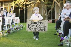 toddler ring bearer, Buddy here comes your girl wedding sign before the bride walks down the aisle