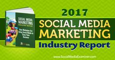 2017 Social Media Marketing Industry Report http://www.socialmediaexaminer.com/social-media-marketing-industry-report-2017?utm_source=rss&utm_medium=Friendly Connect&utm_campaign=RSS @smexaminer