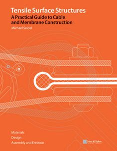 Tensile Surface Structures A Practical Guide to Cable and Membrane Construction