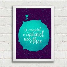 Poster Pequeno Príncipe - O essencial é invisível aos olhos.