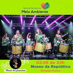 """Dia 03.06 às 23h tem #MariaVaiCasoutras área externa do Museu da República encerrando as atividades do palco cultural da #SemanadoMeioAmbiente. A data foi criada para promover a conscientização da população mundial sobre os temas ambientais e nós apoiamos essa ideia. Chame os amigos e """"Vem casoutras"""" nessa também!  _ #TambordeMaria #bandadebrasilia #percussão #tambores #percussãofeminina #sambareggae #músicabrasileira #axemusic #sambareggaedebrasília #MariaVai #alegriapravocê #music…"""