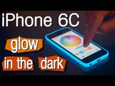 ▶ iPHONE 6c - NEW FEATURES - GLOW IN THE DARK - YouTube