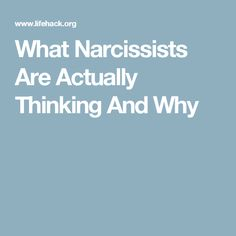 What Narcissists Are Actually Thinking And Why