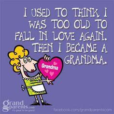 """""""I used to think I was too old to fall in love again. Then I became a grandma."""""""