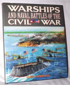 WARSHIPS AND NAVAL BATTLES OF THE CIVIL WAR by Tony Gibbons 1989 Hardcover + DJ