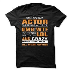 When youre an ACTOR - #cute tee #tumblr hoodie. MORE INFO => https://www.sunfrog.com/Funny/When-youre-an-ACTOR.html?68278