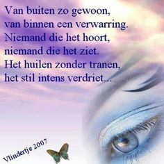 So ordinary on the outside- Van buiten zo gewoon So ordinary on the outside - Words For Girlfriend, Sad Quotes, Life Quotes, Qoutes, Very Short Stories, Miss My Dad, Dutch Words, Dutch Quotes, Losing Someone