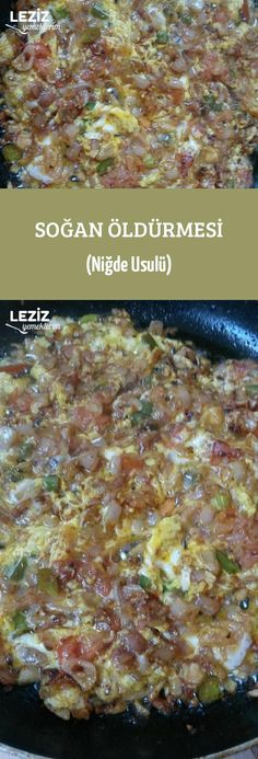 Soğan Öldürmesi (Niğde Usulü) Dinner Recipes, Dessert Recipes, Desserts, Turkish Recipes, Ethnic Recipes, Cayenne Peppers, Lasagna, Pasta, Postres