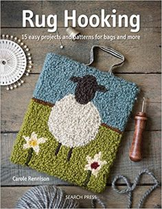 Rug Hooking: Fabulous easy projects for pillows, purses, gifts and more: Carole Rennison: 9781782215332: Amazon.com: Books