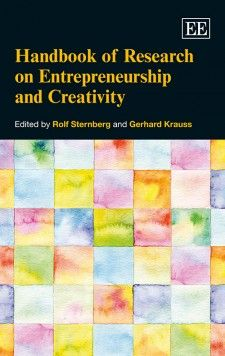 NOW IN PAPERBACK - Handbook of Research on Entrepreneurship and Creativity - edited by Rolf Sternberg and Gerhard Krauss - November 2015 (Research Handbooks in Business and Management series)