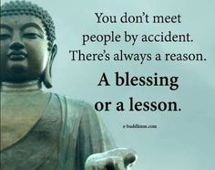 Why that lesson have to feel so bad. Is there any lesson which feels good. I'm not sure anymore how that blessing feels, because I've felt it only five times, every time when my kids were born. Buddhist Wisdom, Buddhist Quotes, Spiritual Quotes, Positive Quotes, Meaningful Quotes, Inspirational Quotes, Reiki, Buddha Quote, Buddha Sayings