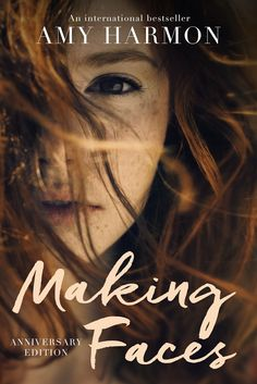 Making Faces - Amy Harmon, 2 year anniversary edition