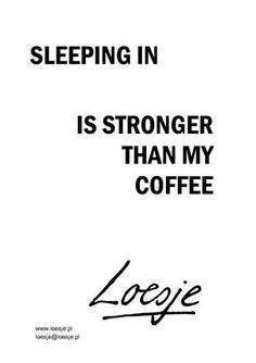 Sleeping in...
