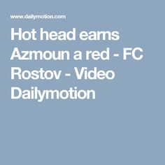 Hot head earns Azmoun a red - FC Rostov - Video Dailymotion Soccer News, Hot, Baby, Baby Humor, Infant, Babies, Babys