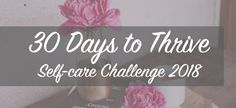 30 Days to Thrive Header.jpg Learn how to take care of yourself in 2018