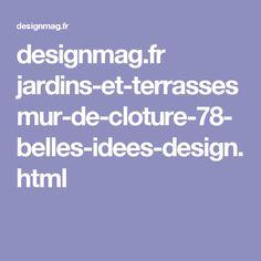 designmag.fr jardins-et-terrasses mur-de-cloture-78-belles-idees-design.html