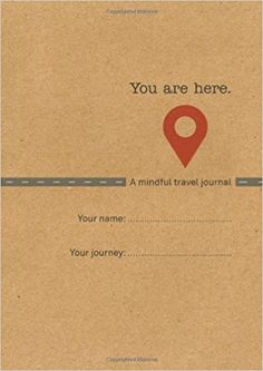 You Are Here: A Mindful Travel Journal: Emma Clarke: 9781910306000: Amazon.com: Books