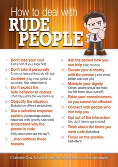 How to deal with rude people. Always try to be the bigger person, and ignore. Amazes me how rude people can be when they're a guest in your home. Often have to bite my tongue to keep from pointing out the lack of common courtesy! Social Work, Social Skills, Dont Take It Personally, Dealing With Difficult People, Difficult People Quotes, Conflict Resolution, Anger Management, Conflict Management, Management Quotes