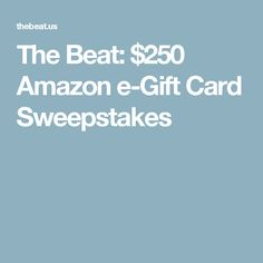 The Beat: $250 Amazon e-Gift Card Sweepstakes