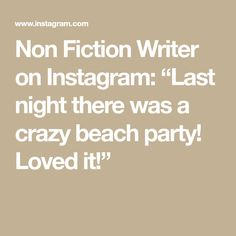 """Non Fiction Writer on Instagram: """"Last night there was a crazy beach party! Loved it!"""" Crazy Beach Party, Ivf Twins, Last Night, Nonfiction, Writer, Love, Math, Instagram, Amor"""