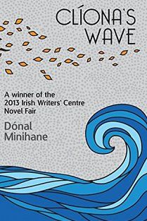 Cliona's Wave by Donal Minihane. The book brings together aspects of Ireland's folklore, history, religion, social mores, prejudices, and the Church's stronghold. It is about family ties, weaknesses and strengths. Above all it is about how lives change when other people take control. I was fascinated by the shocking historical aspects, but I enjoyed less the some of the characterisataion. Who Is The Father, The Book, Ireland, Irish, Writer, Religion, Novels, Book Reviews, History