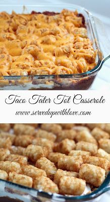 Served Up With Love: Taco Tater Tot Casserole- A mexican inspired spin on a traditional tater tot casserole. Sure to be a hit with the family. www.servedupwithlove.com