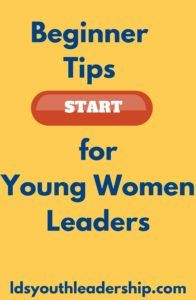 Beginner tips for LDS young women leaders.
