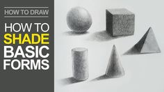 Learn how to draw basic forms by adding shading to shapes.