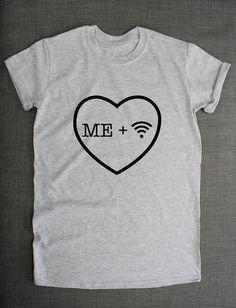 Me Plus Wifi T-Shirt I Love Wifi Girls by ResilienceStreetwear