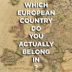 Which European Country Do You Actually Belong In?