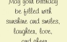 Cute Happy Birthday Quotes Awesome May Your Birthday Be Filled with Sunshine and Smiles Cute Happy Birthday Quotes, Best Birthday Wishes Quotes, Birthday Images With Quotes, Happy Birthday Aunt, Happy Birthday Wishes Messages, Romantic Birthday Wishes, Birthday Quotes For Her, Happy Birthday Wishes Cards, Birthday Wishes For Boyfriend