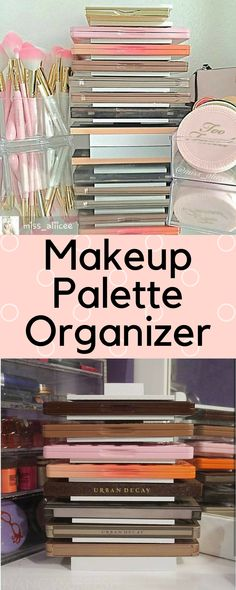 Makeup Organizer to Style your Vanity - Chic Decor - Naked Palettes and Too Faced or whatever your favorite brand from sephora or ulta is! #ad
