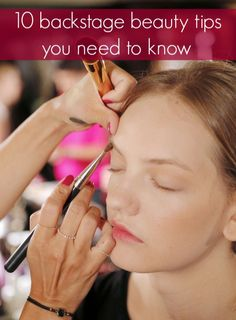 beauty tips from the pros backstage at fashion shows - must read!