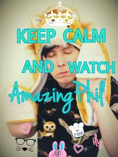 Keep Calm And Watch AmazingPhil/ Phil Lester!! :)