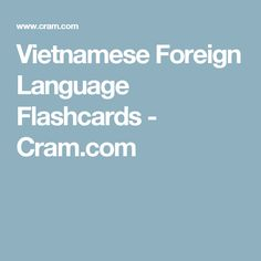 Vietnamese Foreign Language Flashcards - Cram.com