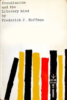 Book cover design by Roy Kuhlman for Freudianism and the Literary Mind by Frederick John Hoffman. New York: Grove Press 1959. Via Crossett Library