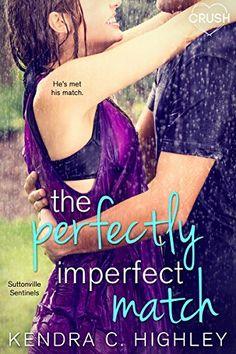 The Perfectly Imperfect Match (Suttonville Sentinels) Ent... https://www.amazon.com/dp/B072TZTVL4/ref=cm_sw_r_pi_awdb_x_8BXszbP67DXNX