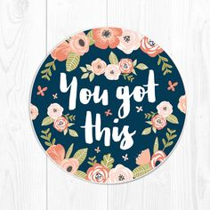 Gift for Coworker Mouse Pad Mousepad Gift for Boss You Got This Floral Mousepad Gift for Her Girlfriend Cute Mouse Pad Round Quote Mousepad (12.00 USD) by fieldtrip