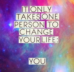 It only takes one person to change your life You | Anonymous ART of Revolution
