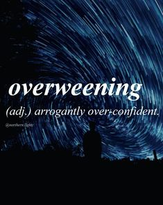 Overweening ~ Middle English //oh-ver-wee-ning// Unusual Words, Weird Words, Rare Words, Unique Words, Cool Words, Fancy Words, Big Words, Words To Use, Pretty Words