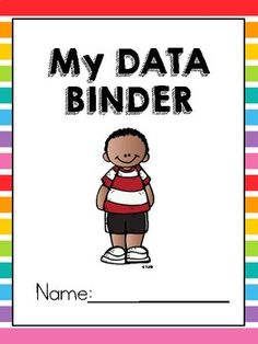 I created this data binder to have my first graders track their own learning and accomplishments throughout the year. Included tracking sheets: DRA Levels (Levels A-30) Words Per Minute (0-20, 20-100, 100-130) Letter Names Letter Sounds Counting to 100 Counting to 120 Spelling Tests (1-10, 1-20) Test Grades (Math, Reading, Spelling, Math, Science and benchmarks)