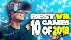 10 MOST SIGNIFICANT RELEASES OF VR GAMES OF THE WINTER 2018   TOP VIVE, ...