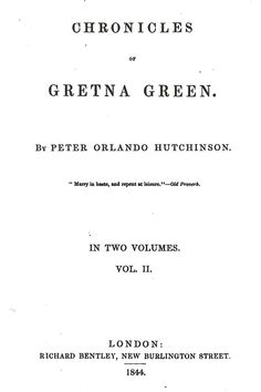 1844  Chronicles  of Gretna Green  By Peter Orlando Hutchinson, Vol II.    via Google Books  (PD-150)   suzilove.com