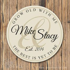 Personalized Couples Name Established Sign, Round Personalized Family Name Sign, Grow Old With Me The Best Is Yet To Be, 4 Sizes Established Family Signs, Monogram Signs, Personalized Signs, Grow Old With Me, Wooden Name Signs, Wooden Diy, Wooden Trays, Wooden Blocks, Family Name Signs