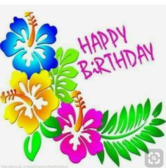 happy birthday in hawaiian Happy Birthday Wallpaper, Funny Happy Birthday Pictures, Happy Birthday Flower, Birthday Cheers, Birthday Blessings, Birthday Wishes Quotes, Happy Birthday Messages, Happy Birthday Greetings, Birthday Fun